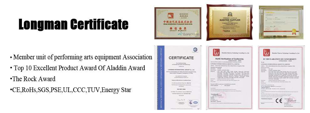 longman got many certificates for stage lighting:CE, ROHS, UL, CQC, TUV, Energy Star, SGS,CCC